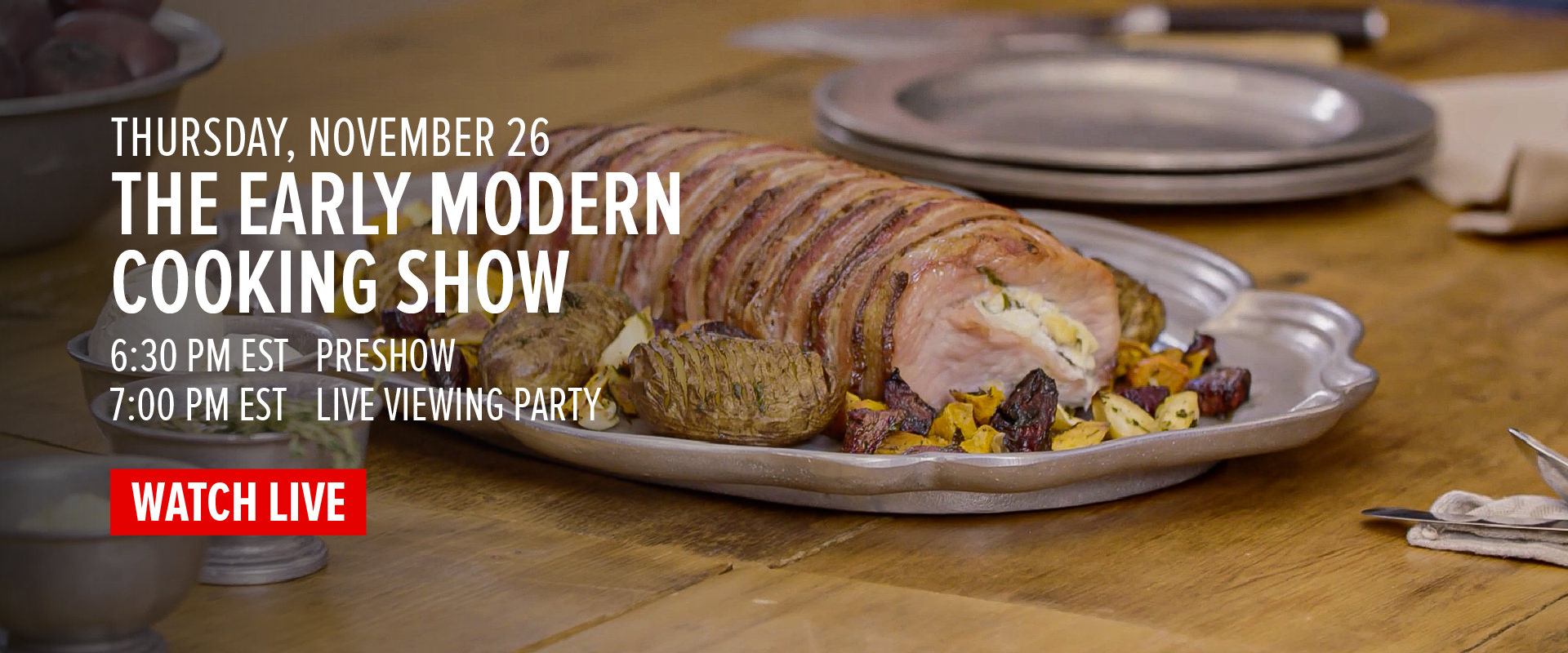 THE EARLY MODERN COOKING SHOW LIVE VIEWING PARTY
