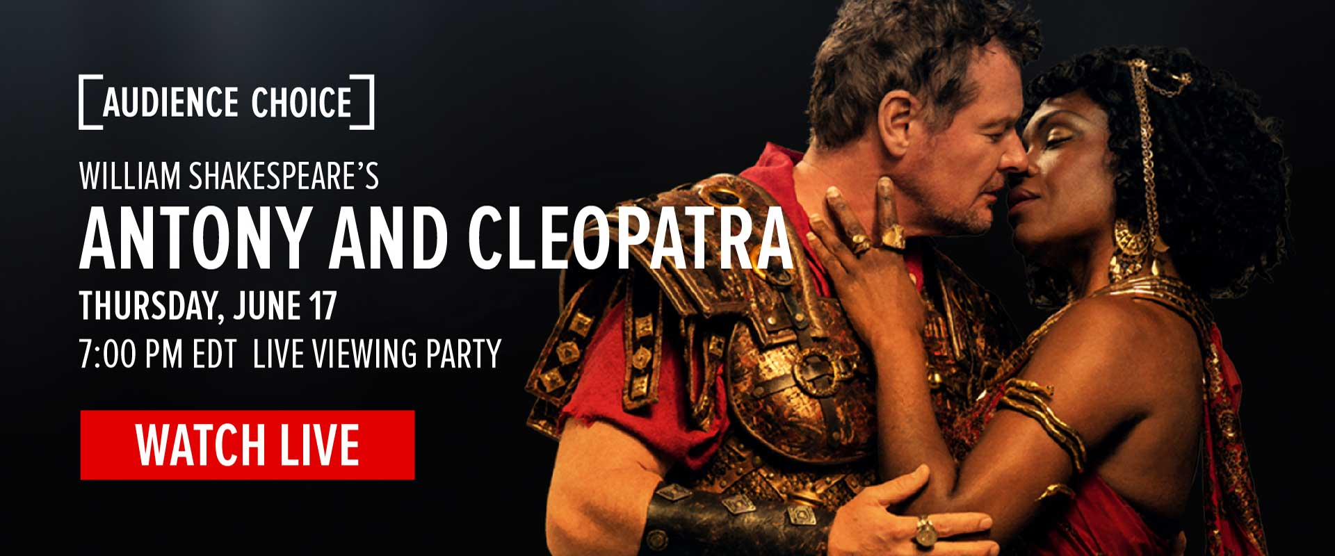 Audience Choice live viewing party for Antony and Cleopatra, Thursday June 17, 7:00 PM EDT - Watch Live