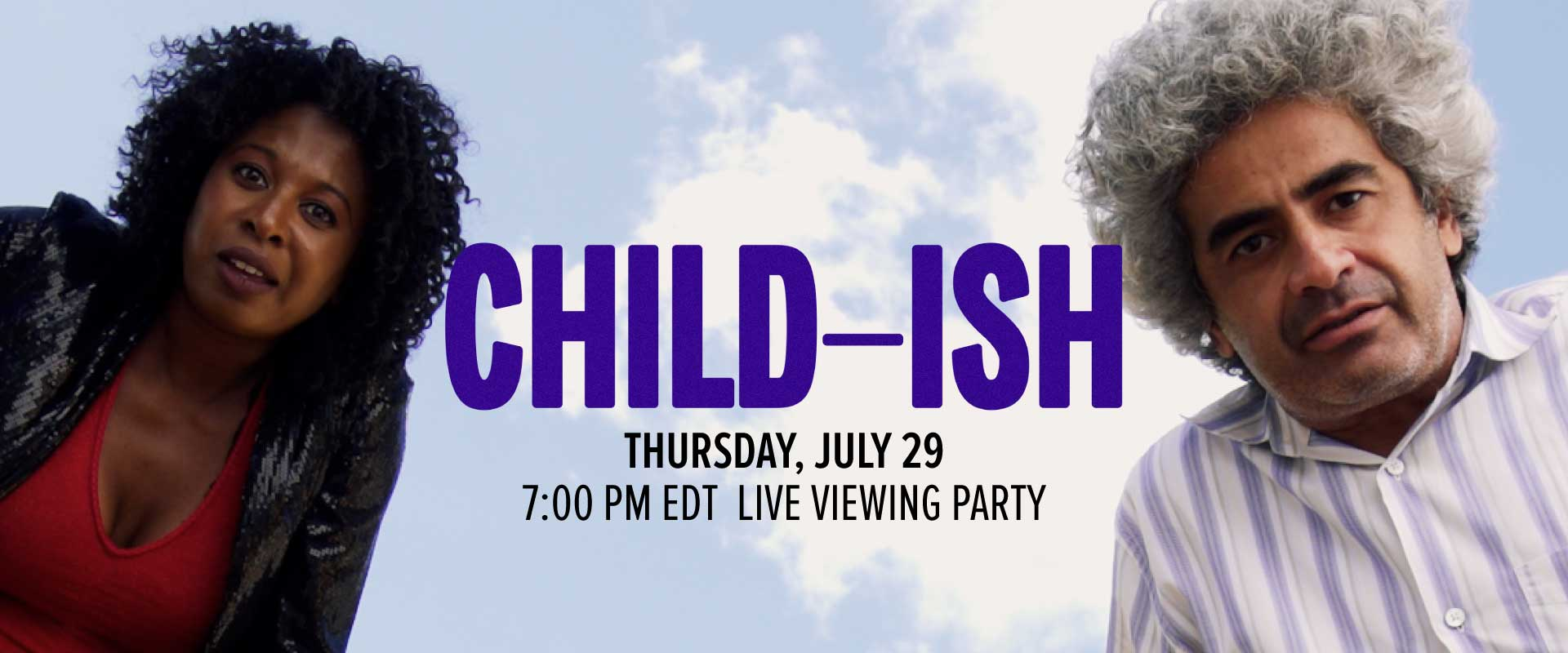 Child-ish Live Viewing party thursday July 29 at 7pm EDT