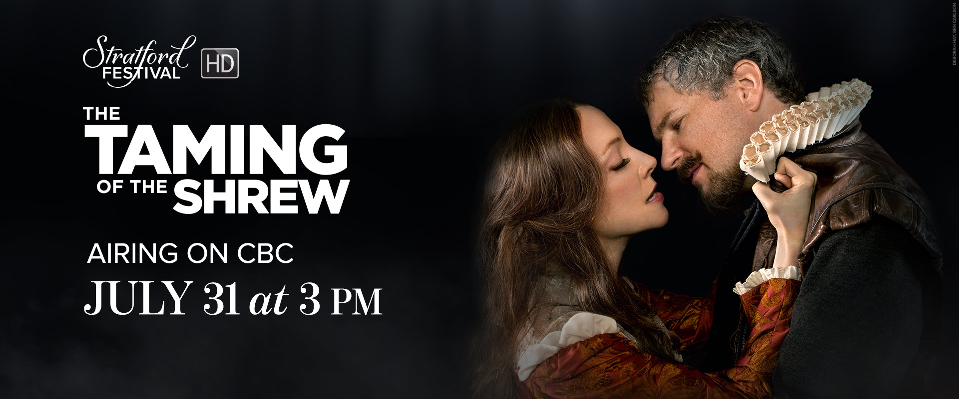The Taming of the Shrew Airing on CBC July 31 at 3 pm