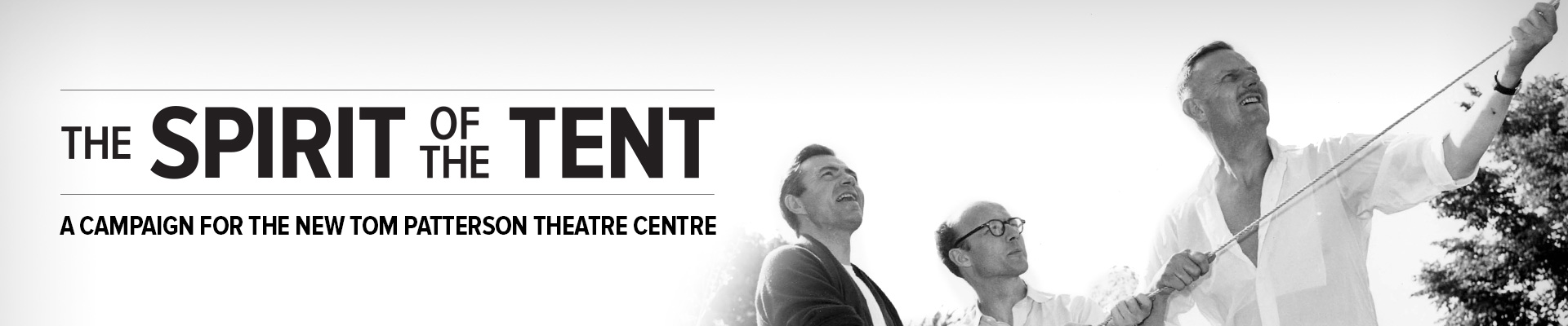 The Spirit of the Tent - A Campaign for the new Tom Patterson Theatre Centre