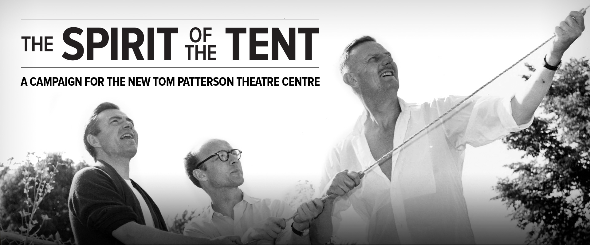 The Spirit of the Tent | A campaign for the new Tom Patterson Theatre Centre