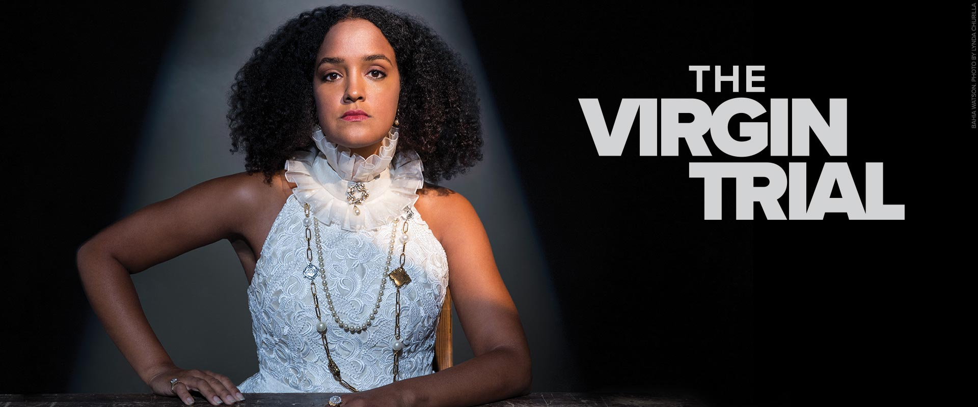 Publicity image from The Virgin Trial featuring Bahia Watson