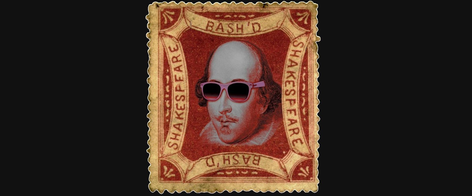 Shakespeare BASH'd